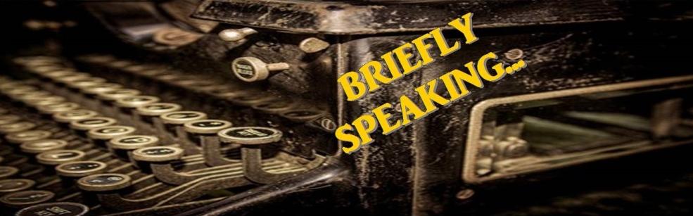 briefly-speaking
